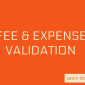 Fee and Expense Validation